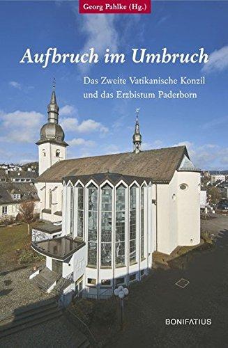 Aufbruch im Umbruch: Das Zweite Vatikanische Konzil und das Erzbistum Paderborn