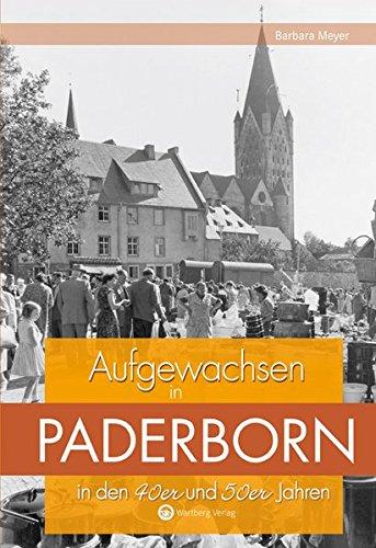 Aufgewachsen in Paderborn in den 40er und 50ern - Buch