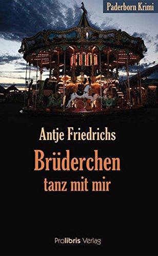 Brüderchen tanz mit mir - Paderborn-Krimi