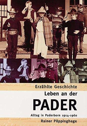 Leben an der Pader - Alltag in Paderborn 1914-1960