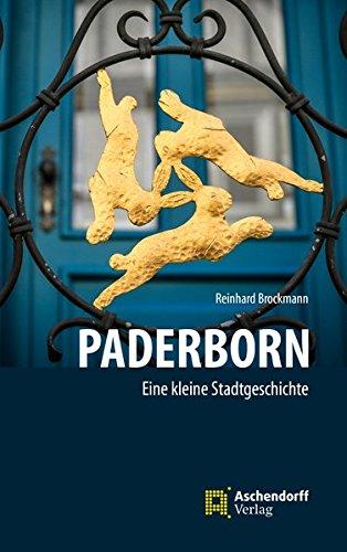 Paderborn - Eine kleine Stadtgeschichte